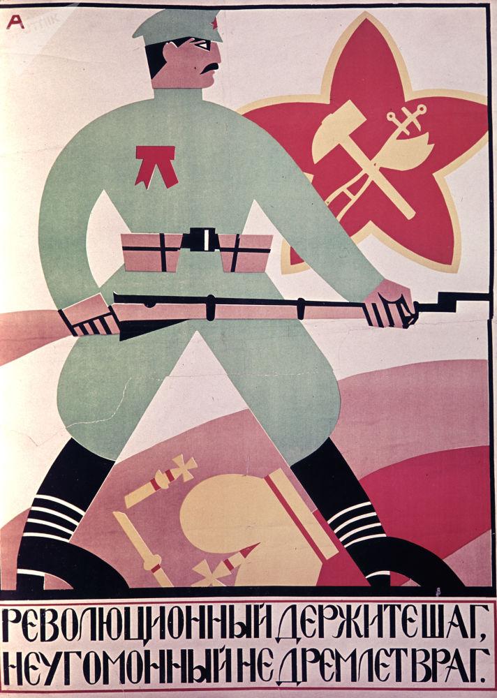الذكرى الـ 100 لتأسيس الجيش الأحمر - ملصق احذو خطى الثورة، فالعدو لا يكل ولا يمل!، للفنان أوليغ ميخايلوفيتش سافوستيوك، وبوريس ألكسندروفيتش أوسبينسكي